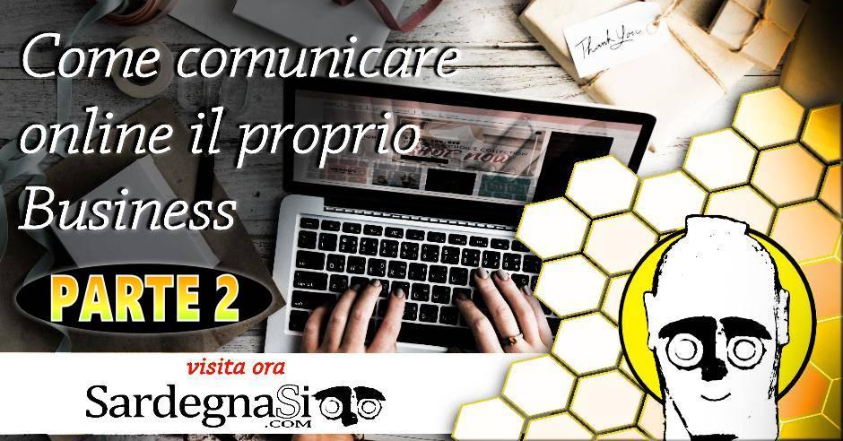 Come comunicare online il proprio business – Pt 2